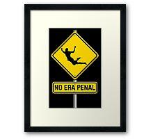 No Era Penal MX - Street Sign Framed Print