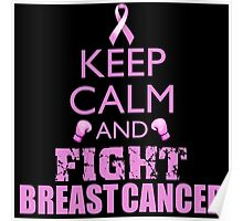 Keep Calm and Fight Breast Cancer Poster