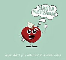 Hasta Manzana! by bunhuggerdesign