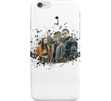 Best Dead Friends Forever    In The Flesh iPhone Case/Skin