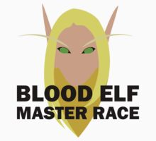 Blood Elf Master Race by velle