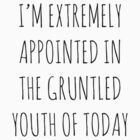 THE GRUNTLED YOUTH OF TODAY by Bundjum