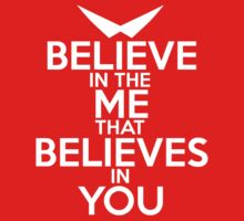 BELIEVE IN THE ME THAT BELIEVES IN YOU by Andrew Nirello