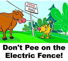 Don't Pee on the Electric Fence Photographic Print