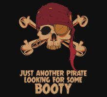 Just Another Pirate Looking For Some Booty - Funny T Shirt by wordsonashirt
