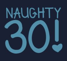 Naughty Thirty 30! Birthday funny design by jazzydevil