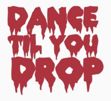Dance til you drop by jazzydevil