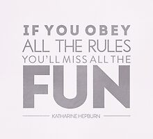 If You Obey All The Rules You'll Miss All The Fun Katherine Hepburn by hopealittle