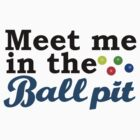 Meet me in the Ball Pit sticker by brostephhhx