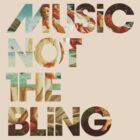 Music Not The Bling by Detonate