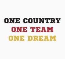 One Country One Team One Dream by sweetlord