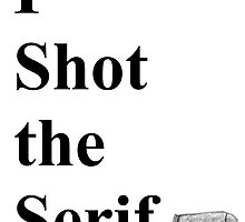 I Shot the Serif by emilylaura