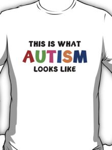 This Is What Autism Looks Like T-Shirt