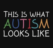 This Is What Autism Looks Like by DesignFactoryD