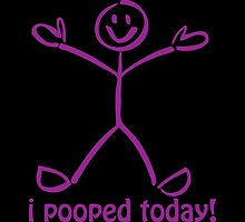 I Pooped Today! PURPLE by Carolina Swagger