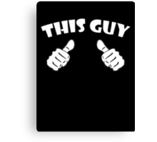 This guy Canvas Print