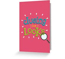 He's clueing. Clueing for looks. Greeting Card
