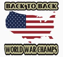 Back to Back World War Champs by Nhan Ngo
