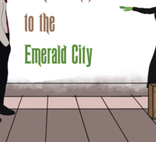 Come with me, to the emerald city Sticker