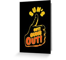 Sun's Out Guns Out T-Shirt Greeting Card