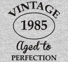 vintage 1985 aged to perfection by johnlincoln2557
