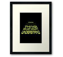 It's an Anakin Thing! Framed Print
