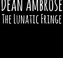 Dean Ambrose - The Lunatic Fringe by FoundOnFilm