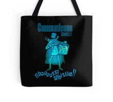 Ghost Whistle!  Tote Bag
