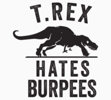 T Rex Hates Burpees Kids Clothes
