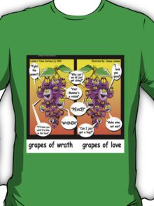 Grapes Of Love & Peace...& Wrath T-Shirt