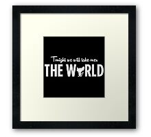 Pinky and the Brain - Take over the world - Version 2 Framed Print