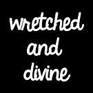 Wretched & Divine by Abigail-Devon Sawyer-Parker