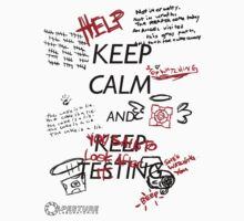 Keep Calm and Keep Testing by EdenIsRising