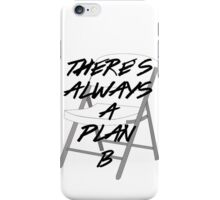 There's ALWAYS a Plan B iPhone Case/Skin