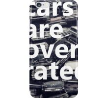 cars are overrated. iPhone Case/Skin