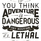Dangerous Adventure Lethal Routine by noroads
