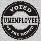 Unemployee Of The Month by BenClark