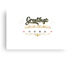 greetings from cuba Canvas Print