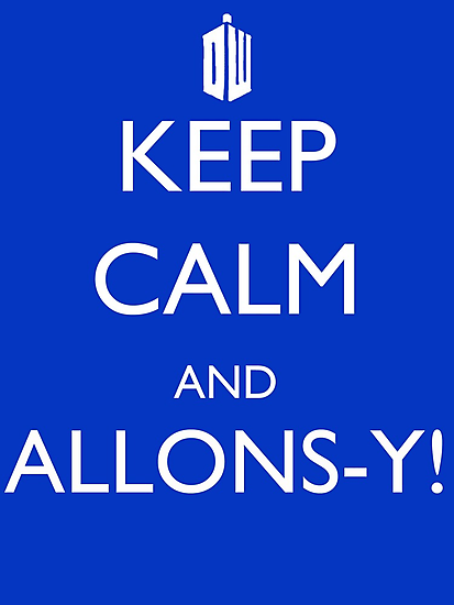 Keep Calm and Allons-y! Blue Print! by Caffrin25
