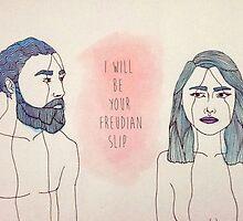 I will be your Freudian slip by florija