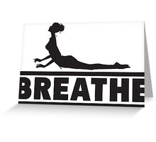 Yoga: Breathe Greeting Card
