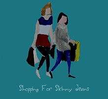 Shopping For Skinny Jeans Two Girls Shopping Acrylic Painting On Paper Blue Text by JamesPeart
