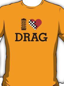 I Love DRAG (1) T-Shirt