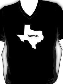 Texas. Home. T-Shirt
