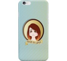 Such is Life? iPhone Case/Skin
