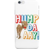 Camel Hump Day, Guess What Day It Is?!? iPhone Case/Skin