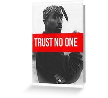 "Tupac ""Trust NO One"" Supreme Greeting Card"