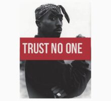 "2 Pac ""Trust No One"" supreme  by ContrastLegends"