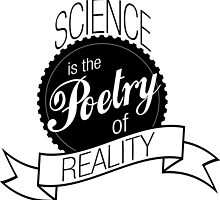 Science is the Poetry or Reality by Surpryse