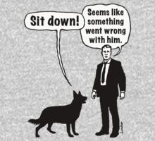 Cartoon, dog & lordling: Sit down! Something went wrong! Kids Clothes